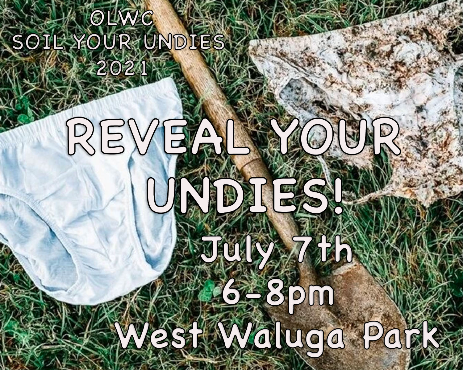 Reveal Your Undies! July 7, 6-8 pm, West Waluga Park